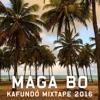 Maga Bo - Kafundó Mixtape 2016