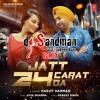 Harjit Harman- Jatt 24 Carat Da (dj Sandman Remix)