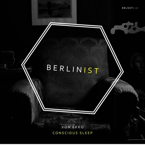 Conscious Sleep EP | Out Now on Berlinist |