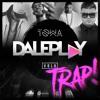 Download DalePlay (6) - DJ Towa (Edicion Trap! ) Mp3