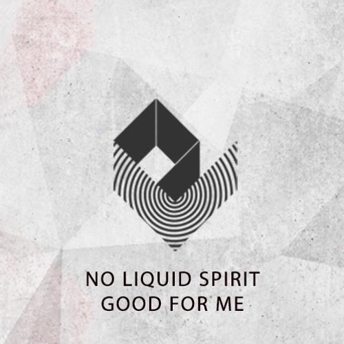 No Liquid Spirit Good For Me (MashUp)