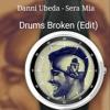 Sera Mia (Drums Broken Edit)Free Download