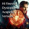 Hi Finesse - Dystopia - ACAPELLA Version (Doctor Strange Trailer Music)