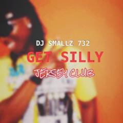 DJ Smallz 732 - Get Silly ( Jersey Club )