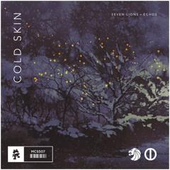 Seven Lions x Echos - Cold Skin