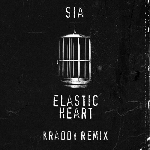 Sia - Elastic Heart [Official KRADDY Remix]