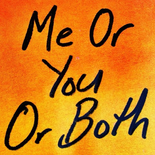 Me Or You Or Both