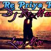 O Re Priya (Dj Rv Manas Love Mix)