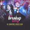 Breakup Song (House Mix)