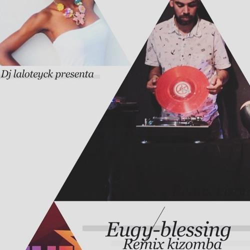 Dj - Laloteyck:eugy:blessing Kizomba - Remix