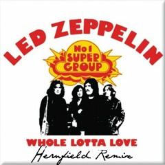 Led Zeppelin - Whole Lotta Love (Hernfield Remix) DOWNLOAD