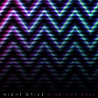 Night Drive - Rise and Fall