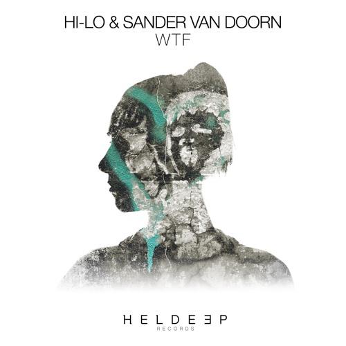 HI-LO & Sander Van Doorn - WTF [OUT NOW]