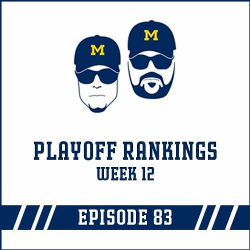 Playoff Rankings Week 12: Episode 83