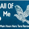 All Of Me-Main Hoon Hero Tera Hindi Remix Songs