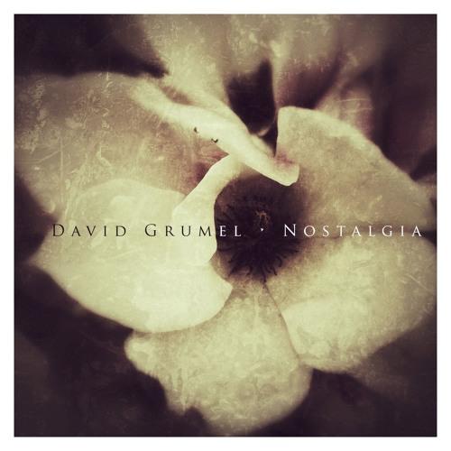 DAVID GRUMEL | NOSTALGIA