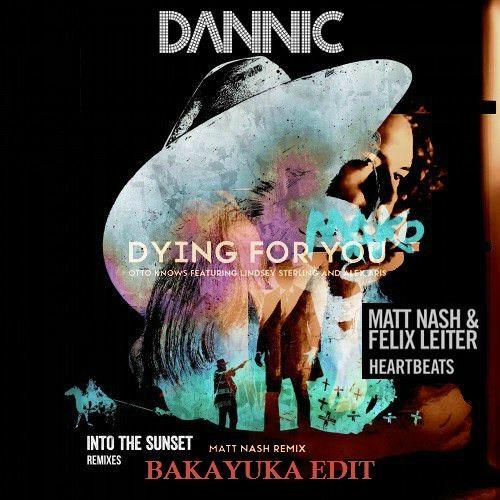 Dannic, Mako, Otto Knows, Matt Nash, Felix Leiter - Dying For Sunset (BakaYuka Edit)