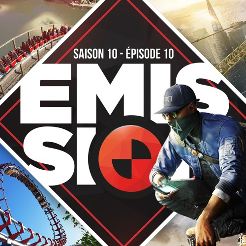 Gamekult l'émission #311 : Watch Dogs 2 / Planet Coaster