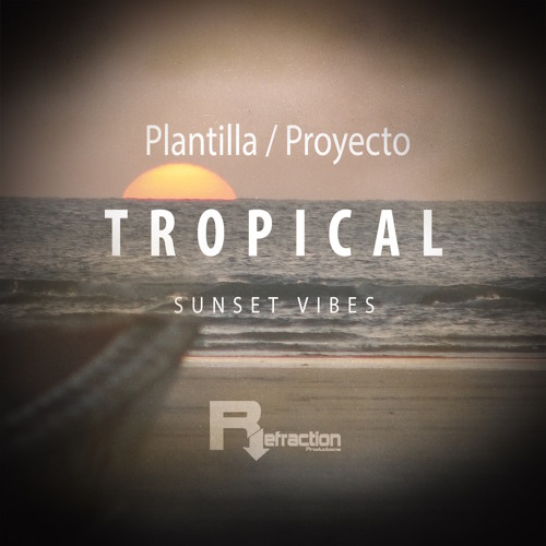 Tropical House Project Template - Sunset Vibes - Refraction Productions