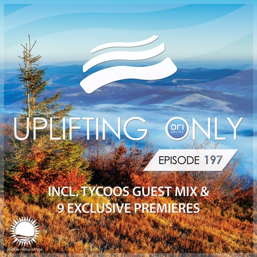Uplifting Only 197 (incl. Tycoos Guestmix) (Nov 17, 2016)