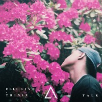 DJ Snake - Talk Ft. George Maple (Ellusive & TRINIX Remix)