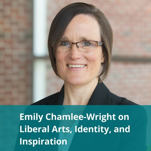 Emily Chamlee-Wright on Liberal Arts, Identity, and Inspiration