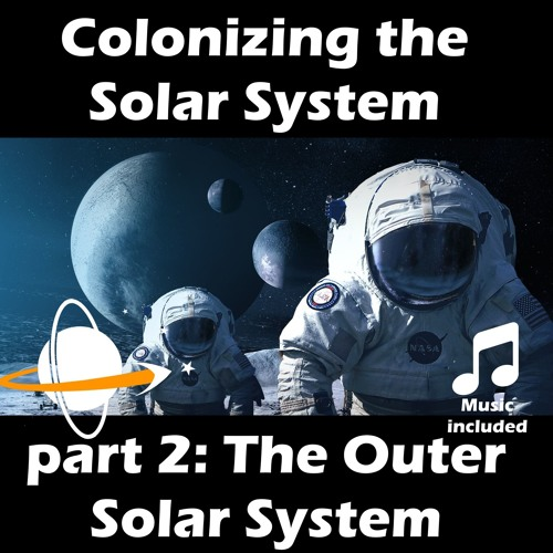 Colonizing The Outer Solar System