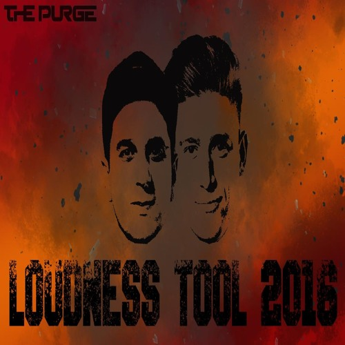 The Purge - Loudness Tool 2016 (FREE DOWNLOAD)