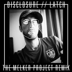 Latch - Disclosure (The Melker Project Remix)