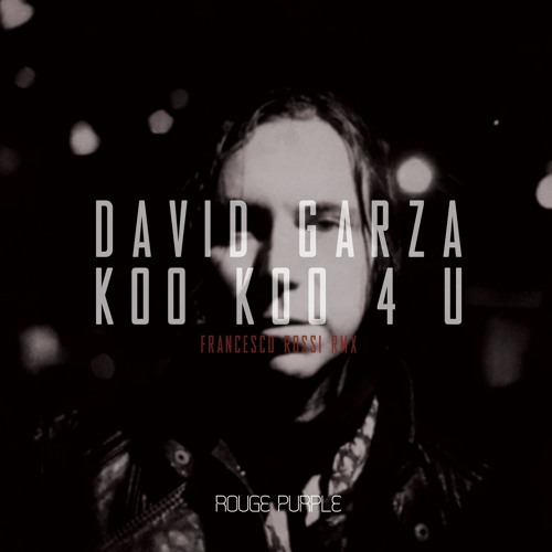 David Garza - Koo Koo 4 U (Francesco Rossi Remix)