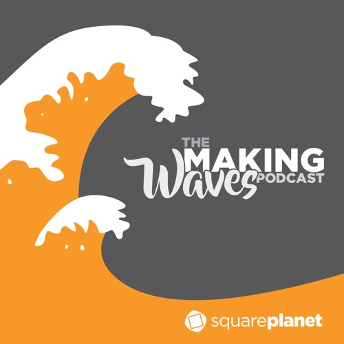 The Making Waves Podcast