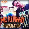 MC Kevinho - Tumbalatum (Yuri Lorenzo, Carlos Moreira & Tortinho PVH Remix) BUY = FREE DOWNLOAD