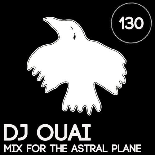 DJ Ouai Mix For The Astral Plane