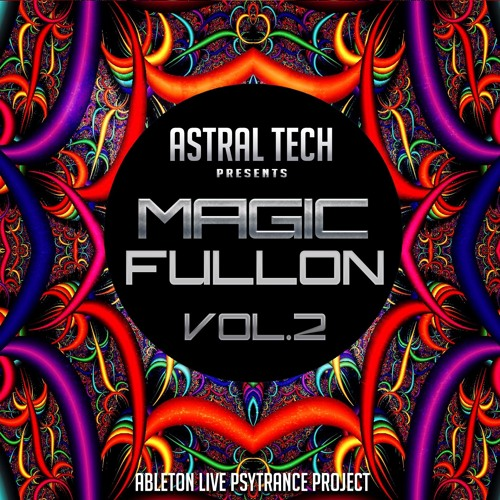 Ableton Live Project @ Astral Tech - Magic Fullon Vol.2 [TRACK PREVIEW]