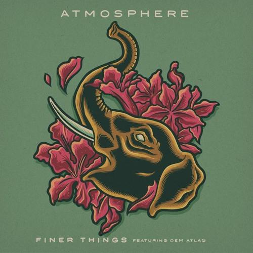 Atmosphere - Finer Things feat. deM atlaS
