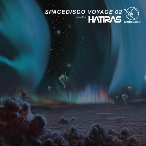 Spacedisco Voyage 02 Hatiras By Hatiras Free Listening