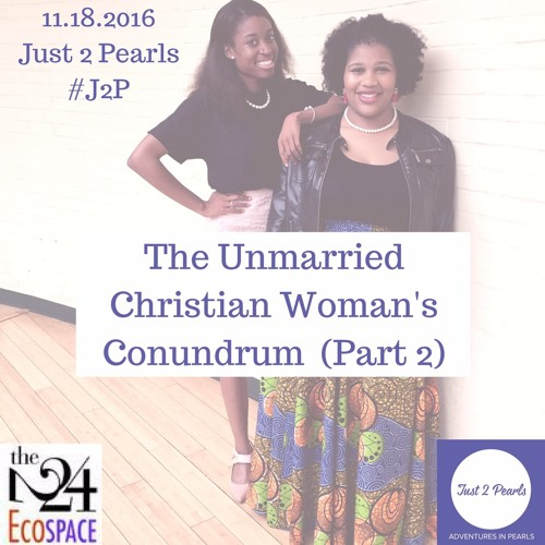 The Unmarried Christian Woman's Conundrum Part 2