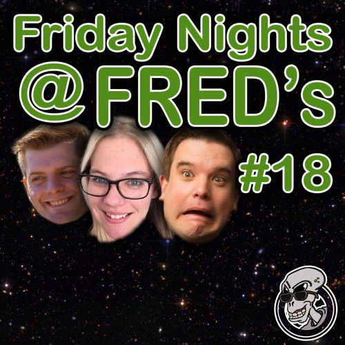 """Friday Nights @ FRED's #18 """"POKEMON IS A GO!"""""""