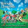 """Title Theme (From """"Animal Crossing Wild World"""") [Piano Version] (now on iTunes!)"""