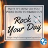 Rock Your Day Podcast EPS 9 Why Fit In When You Were Born To Stand Out