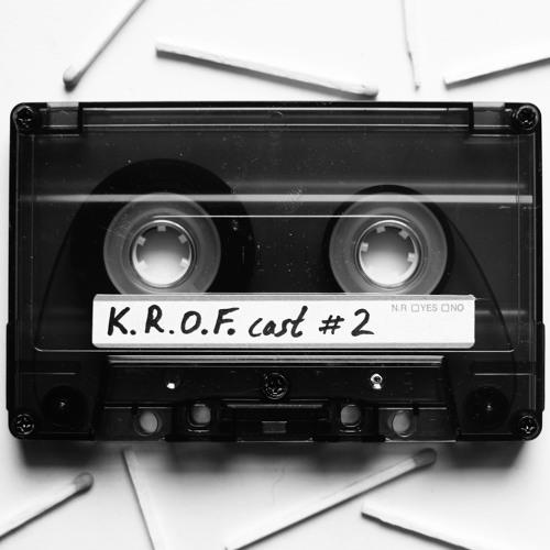 K.R.O.F.cast #2 By Matt