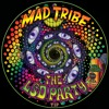 Mad Tribe - The LSD Party (Promo)