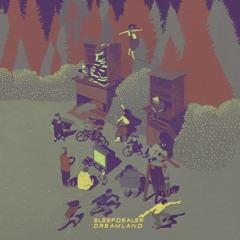 Sleepdealer - Dreamland (Cassette)