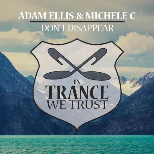 Adam Ellis & Michele C - Don't Disappear [Teaser]