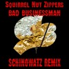 Squirrel Nut Zippers - Bad Businessman (Schinowatz Remix)