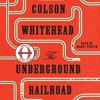 THE UNDERGROUND RAILROAD by Colson Whitehead, read by Bahni Turpin