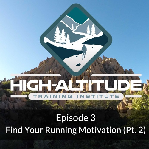Ep. 03 - How To Find Your Running Motivation - Part 2