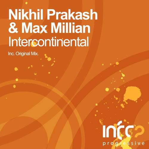 Nikhil Prakash & Max Millian - Intercontinental [InfraProgressive] OUT NOW!