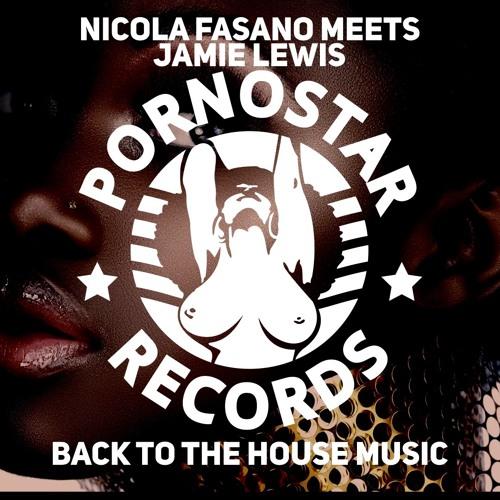 Nicola Fasano Meets Jamie Lewis - Back 2 The House Music TOP 10 BEATPORT