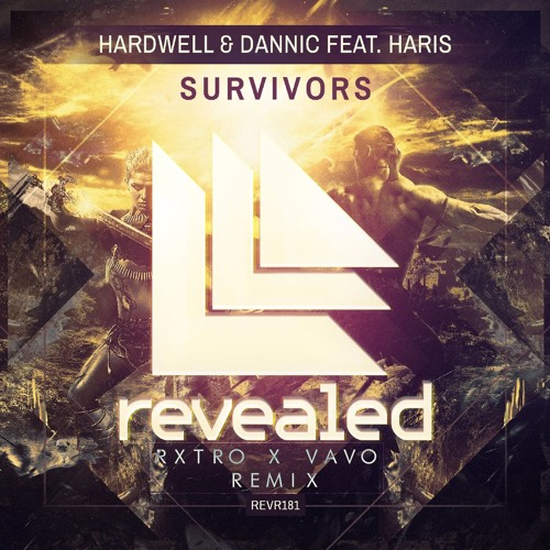 Hardwell & Dannic - Survivors (RXTRO X VAVO Remix)*SUPPORTED BY NICKY ROMERO*